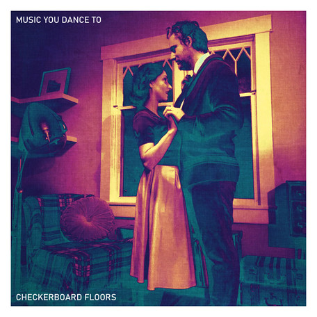 """EP Release: """"Music You Dance To"""" by Checkerboard Floors"""