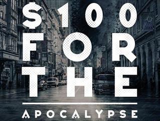 $100 For the Apocalypse