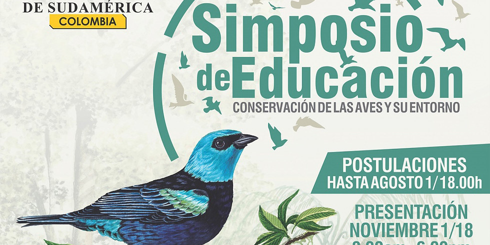 SIMPOSIO DE EDUCACION: CONSERVACIÓN DE LAS AVES Y SU ENTORNO