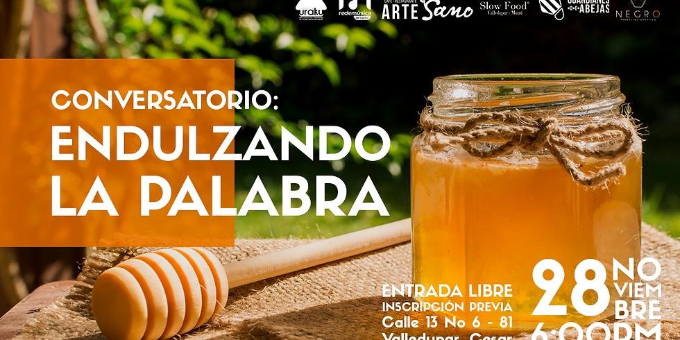 CONVERSATORIO: ENDULZANDO LA PALABRA
