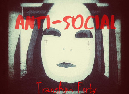 Anti-Social  - A break down of the new single and why I wrote it