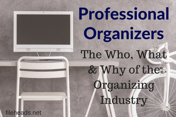 Professional Organizers: The Who, What & Why of the Organizing Industry | Fileheads.net