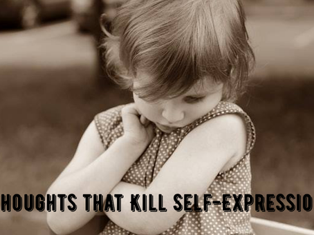 4 Thoughts that Kill Self-Expression