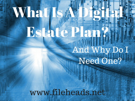 What is a Digital Estate Plan? And why do I need one?