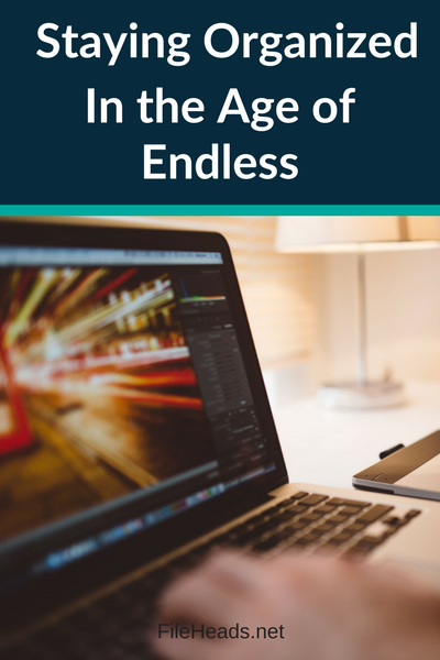 Staying Organized In the Age of Endless | Fileheads.net