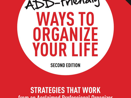 ADD Friendly Ways to Organize Your Life Now Available