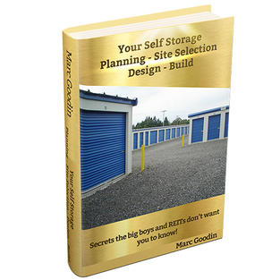 Your Self Storage Planning - Site Selection Design - Build by Marc Goodin