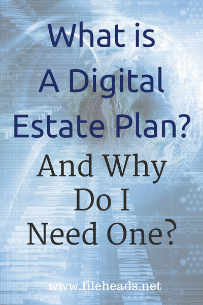 What Is a Digital Estate Plan?   Judith Kolberg, Fileheads.net