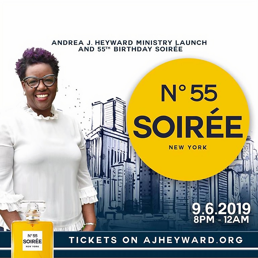 Andrea J. Heyward Ministry Launch & 55th Birthday Soirée
