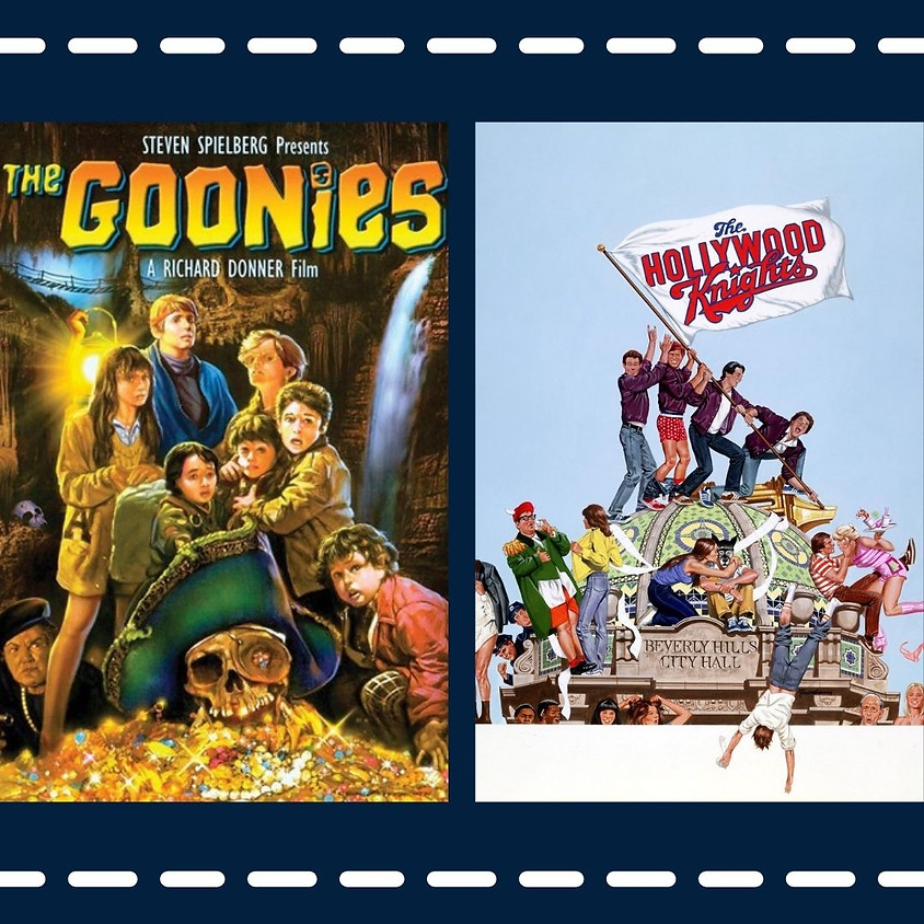 *Double Feature* The Goonies + The Hollywood Knights