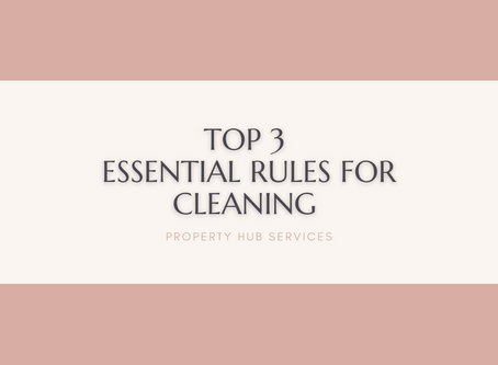 Top 3 Essential Rules For Cleaning