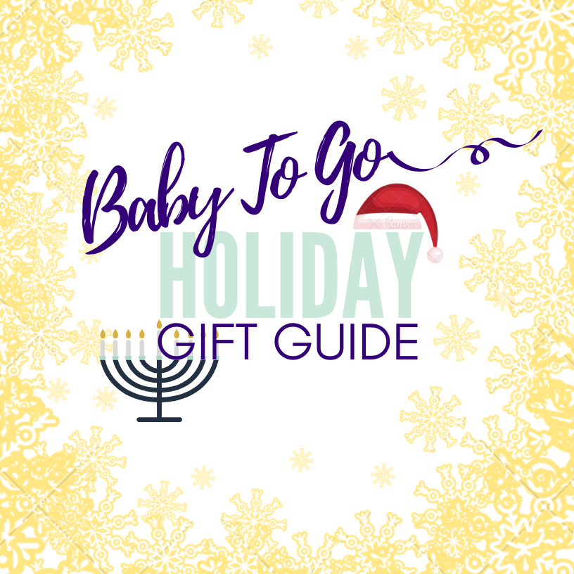 Baby To Go Holiday Gift Guide 2018