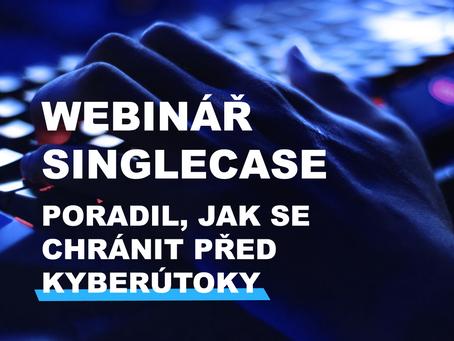 Webinář SingleCase poradil, jak se chránit před kyberútoky