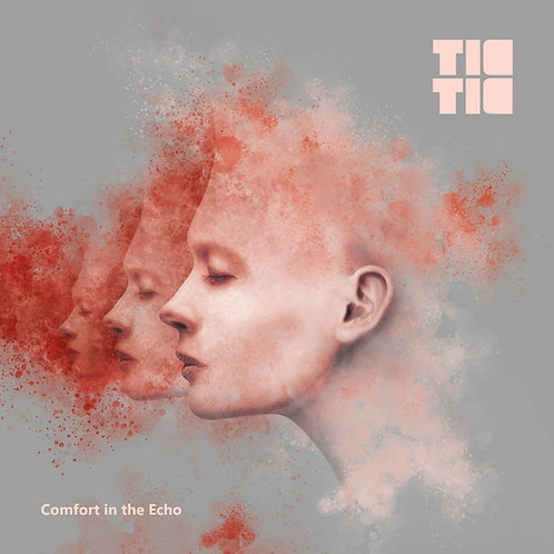 Tic Tic - Comfort in the Echo