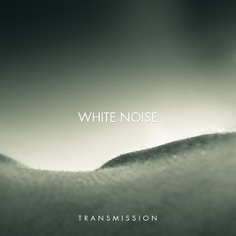 Released today: White Noise - Transmission