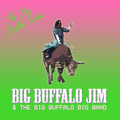 Big Buffalo Jim - Big Buffalo Rodeo - CD