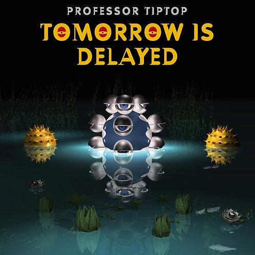 Professor Tip Top - Tomorrow is delayed - CD / LP