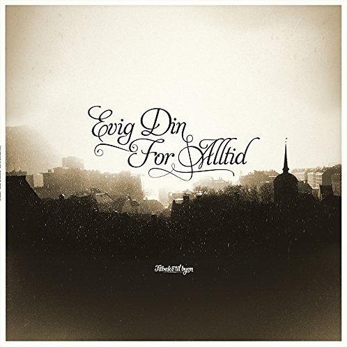 Evig DinFor Alltid - Tilbake til Byen - CD