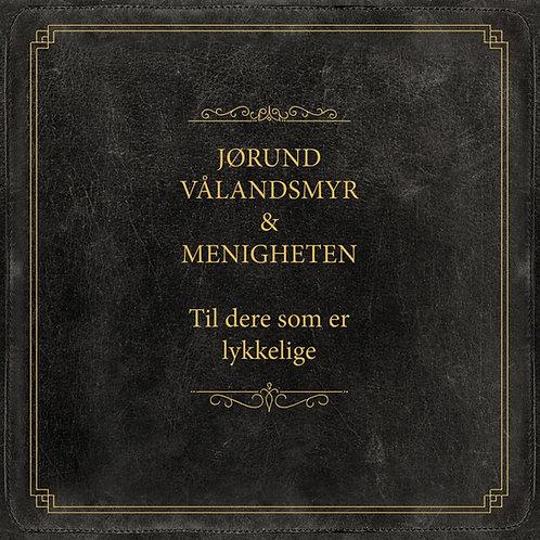 Jørund Vålandsmyr & Menigheten - Til dere som er lykkelige