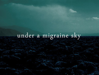Under a migraine sky