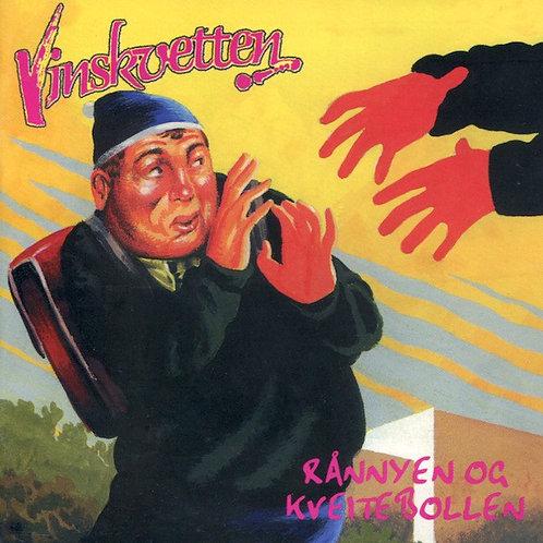 Vinskvetten - Rånnyen og Kveitebollen - ltd LP