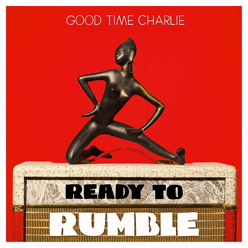 Good Time Charlie - Ready to rumble - CD