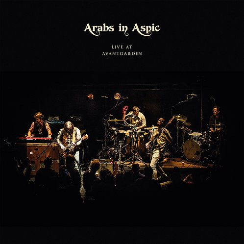Arabs In Aspic - Live at Avantgarden (CD / LP / Ltd LP)