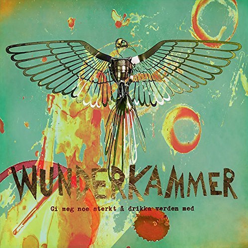 Wunderkammer - Gi meg noe sterkt å drikke Verden med - LP