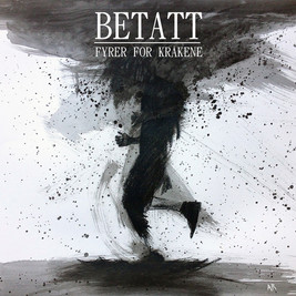 Betatt - Fyrer for Kråkene - digital release & lyric video