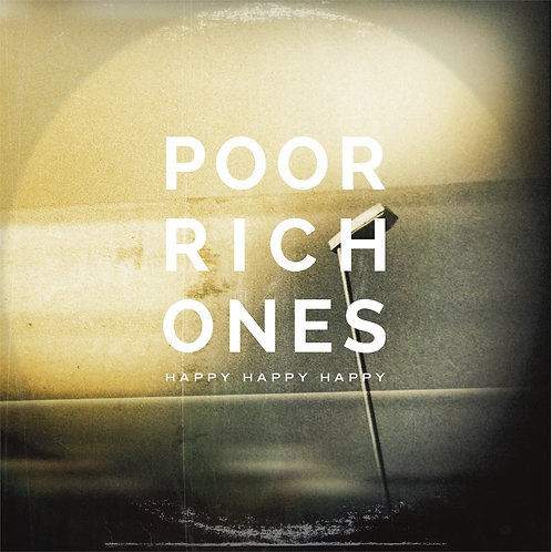 Poor Rich Ones - Happy Happy Happy - 2LP