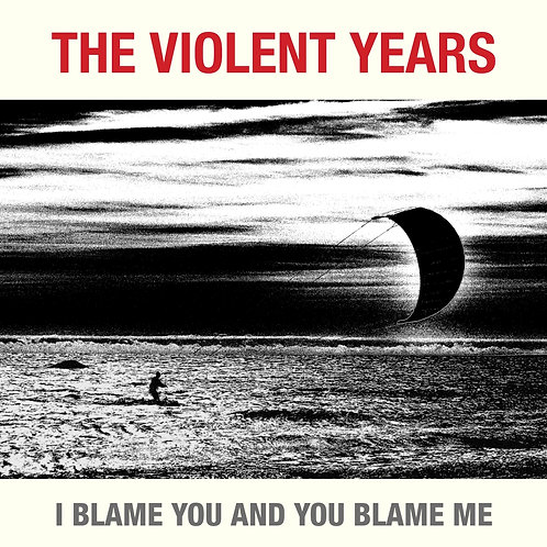 The Violent Years - I blame you and you blame me - LP