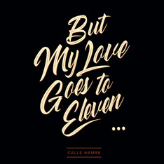 Calle Hamre - But My Love Goes To Eleven