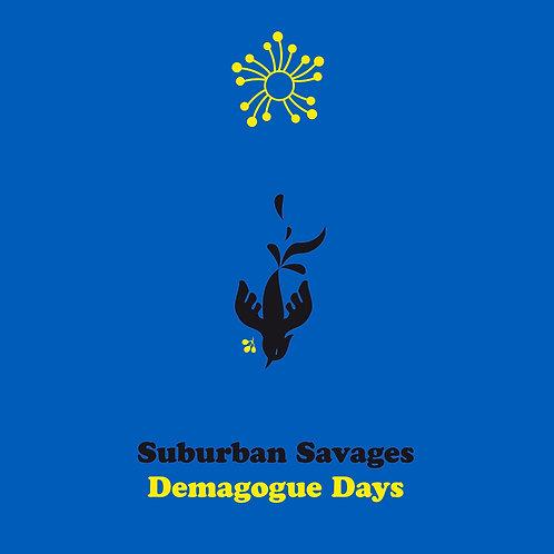 Suburban Savages - Demagogue Days