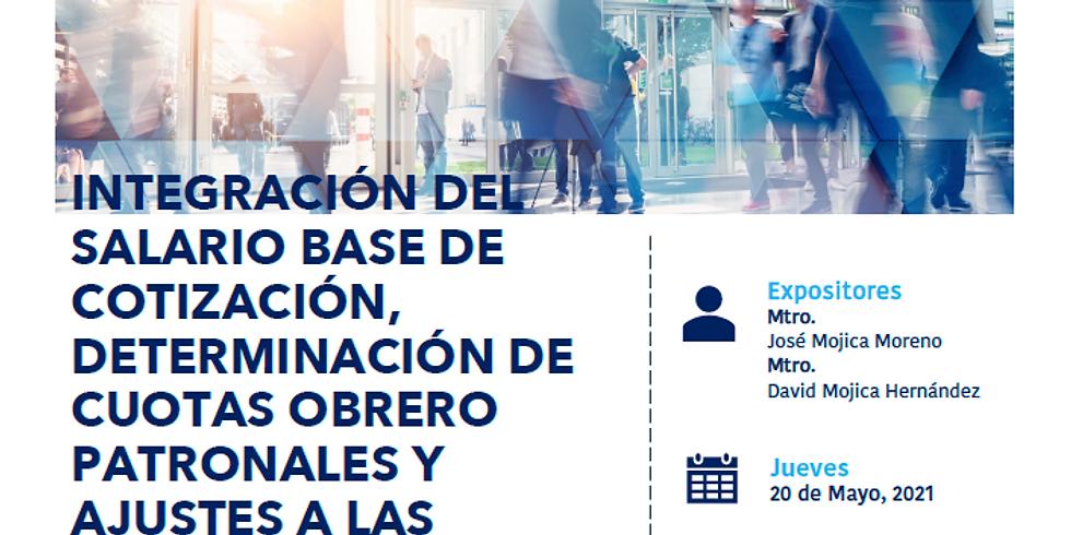 INTEGRACIÓN DEL SALARIO BASE DE COTIZACIÓN, DETERMINACIÓN DE CUOTAS OBRERO PATRONALES