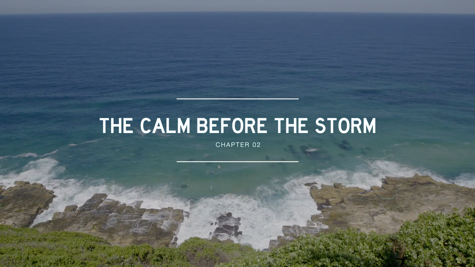 CHAPTER 02: CALM BEFORE THE STORM