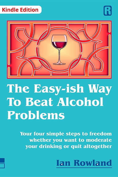 The Easy-ish WayTo Beat Alcohol Problems (Kindle)