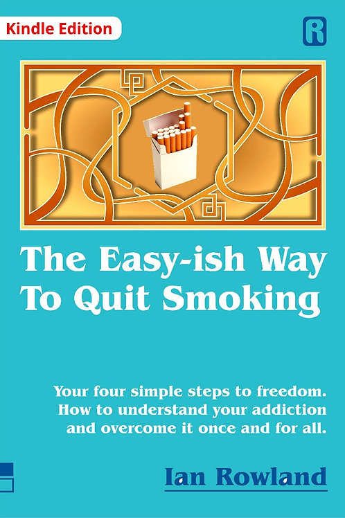 The Easy-ish Way To Quit Smoking (Kindle)