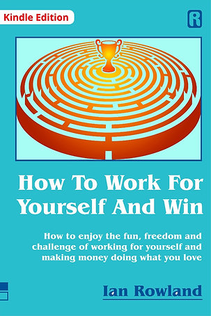 How To Work For Yourself And Win (Kindle)
