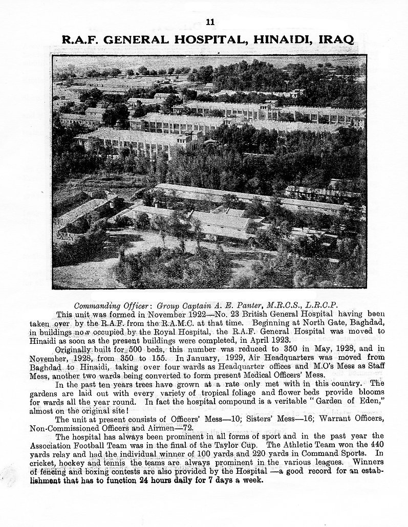 The history of the RAF General Hospital at Hinaidi which was completed in April 1923, with several of the buildings existing and used to this day. It was originally built for 500 beds but this number was gradually reduced to 155 beds.