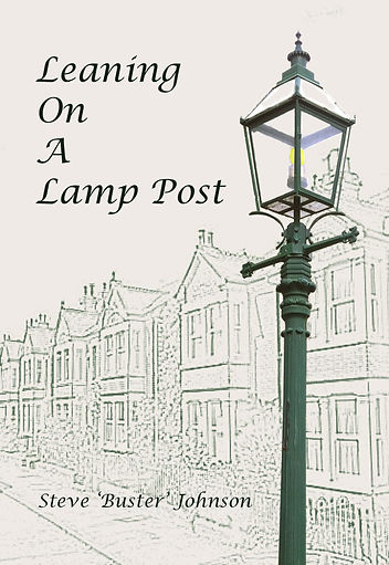 Image of the front cover of 'Leaning on a Lamp Post', an autobiography written by Steve Buster Johnson of an early period of his childhood in post-WW2 London