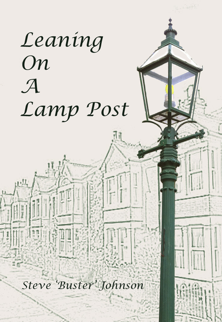 Leaning on a Lamp Post by Steve Buster Johnson - the story of a young boy growing up in London after the second world war