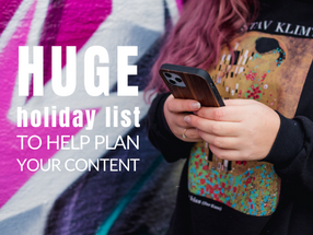 Holidays to Help you Plan Content