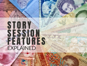 Ooh the Value! Story Session Features Explained