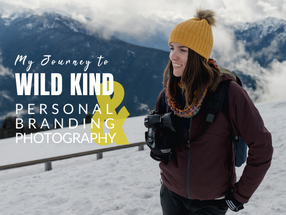 My Journey to Wild Kind and Personal Branding Photography