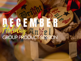 December's Holiday Group Product Session