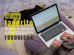 7 of My Favorite Small Business & Photography Online Resources