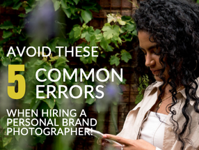 5 Things You Shouldn't Overlook When Hiring a Personal Brand Photographer