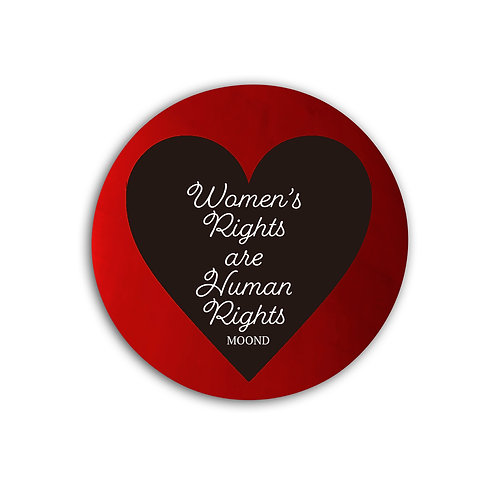 MOOND 缶バッヂ Women's Rights are Human Rights