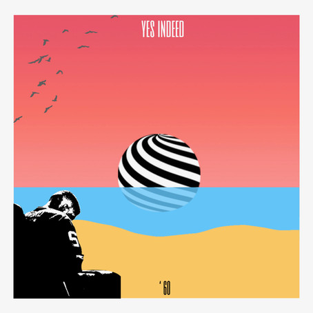 New Music: '60 - Yes Indeed