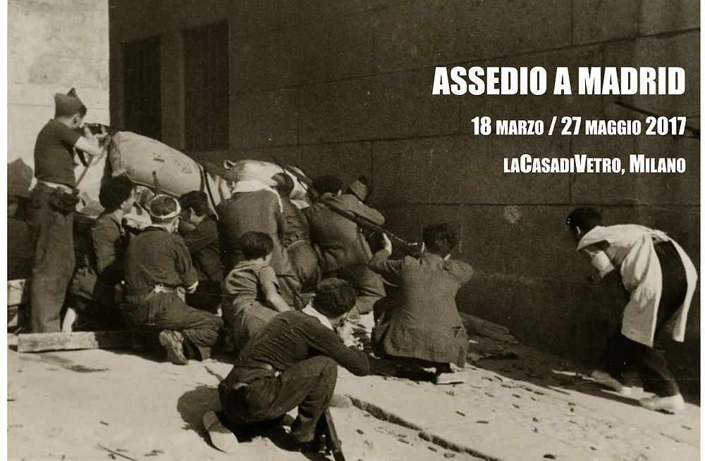 la Guerra Civile Spagnola a la Casa di Vetro dal 18 marzo al 27 maggio 2017